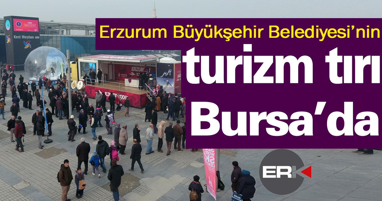 Erzurum Büyükşehir Belediyesi'nin turizm tırı Bursa'da