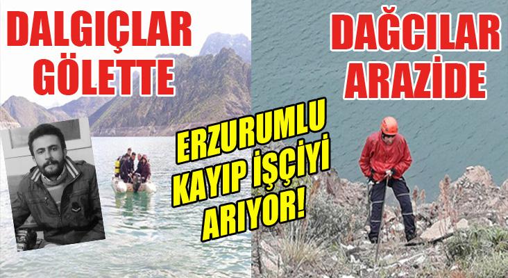 AFAD ekipleri Erzurumlu kayıp işçiyi arıyor...