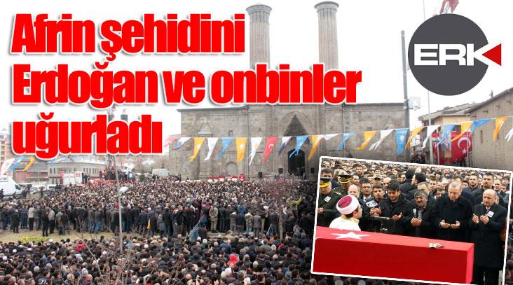 Afrin şehidini Erdoğan ve onbinler uğurladı...