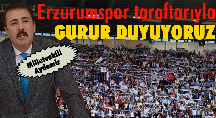 Aydemir: 'Erzurumspor taraftarıyla gurur duyuyoruz'