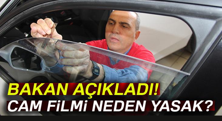 Bakan Özlü'den cam filmi yasağı açıklaması