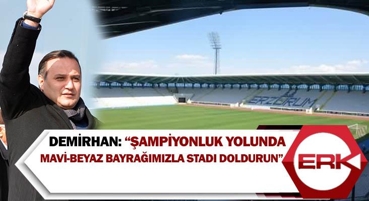 BB. Erzurumspor Kulüp Başkanı Demirhan'dan taraftara çağrı:
