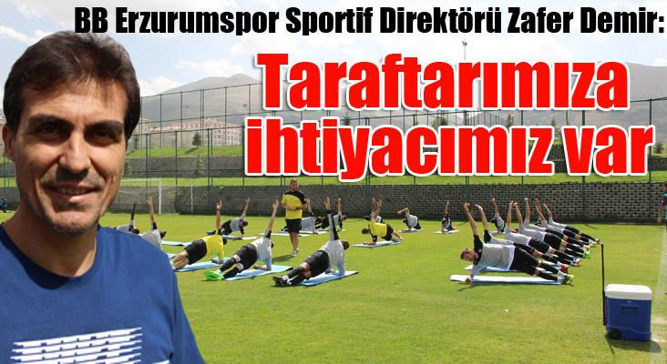 BB Erzurumspor Sportif Direktörü Zafer Demir: