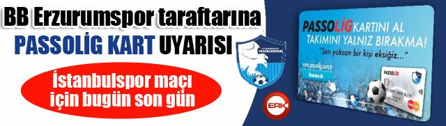 BB Erzurumspor taraftarına İstanbulspor maçı öncesi Passolig Kart uyarısı
