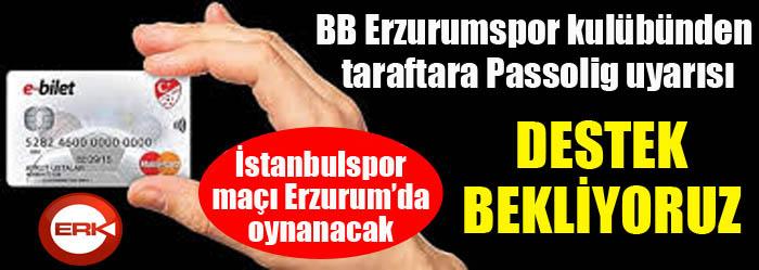 B.B. Erzurumspor taraftarına İstanbulspor maçı öncesi Passolig uyarısı