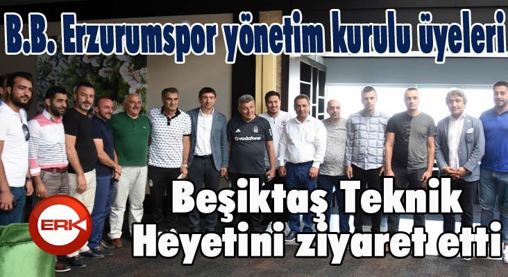 B.B. Erzurumspor yönetim kurulu üyeleri, Beşiktaş Teknik Heyetini ziyaret etti