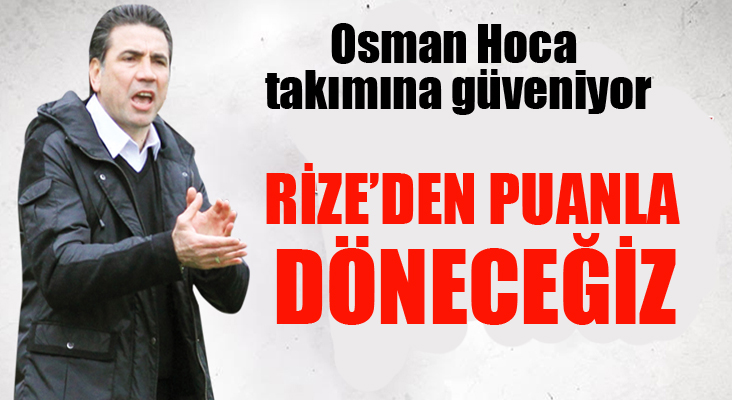 """Bş.Bld Erzurumspor Teknik Direktörü Özköylü: """"Rize'ye puan almak için gidiyoruz"""""""