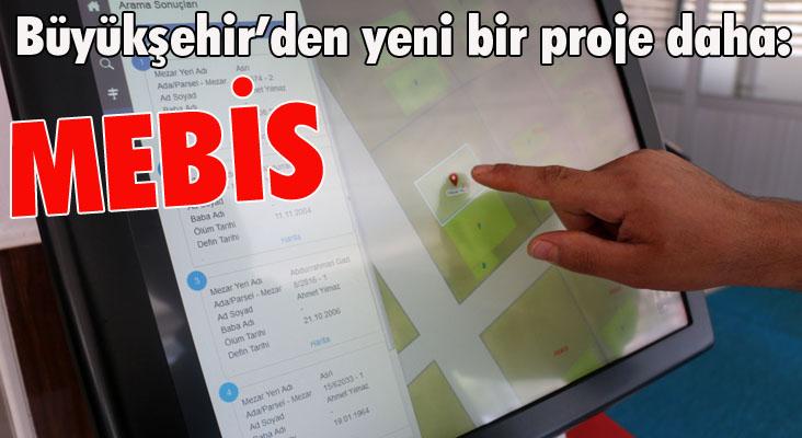 Büyükşehir'den yeni bir proje daha: Mebis