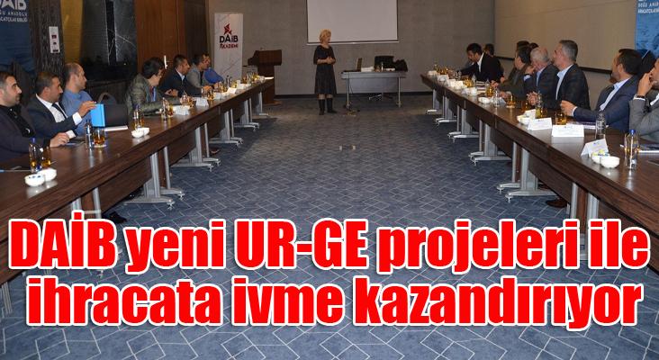 DAİB yeni UR-GE projeleri ile ihracata ivme kazandırıyor