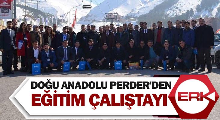 Doğu Anadolu PERDER'den eğitim çalıştayı