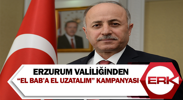 "Erzurum Valiliğinden ""El Bab'a El Uzatalım"" kampanyası"