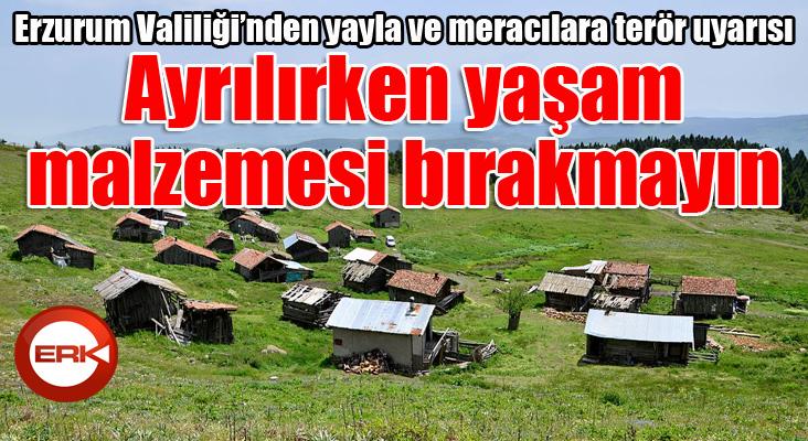 Erzurum Valiliği'nden yayla ve meracılara terör uyarısı