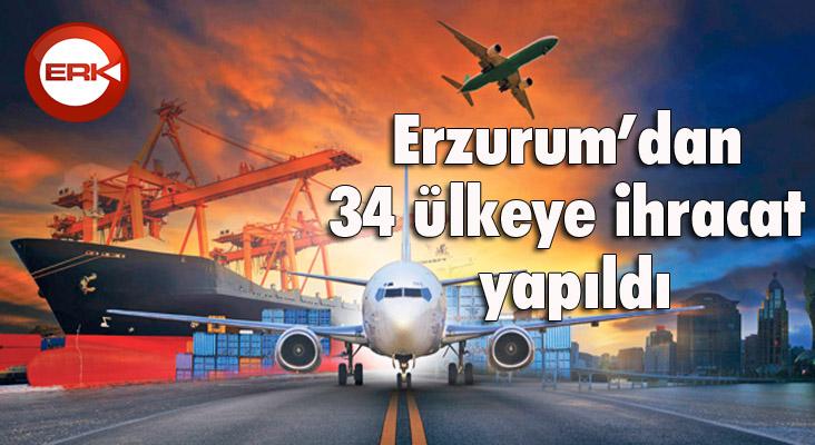 Erzurum'dan 34 ülkeye ihracat yapıldı