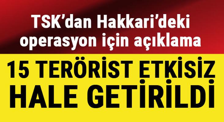 Hakkari'de terör operasyonu! 15 terörist etkisiz hale getirildi