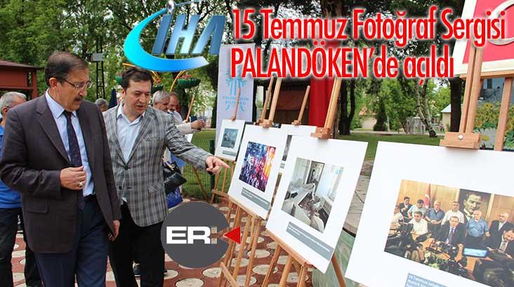 İHA 15 Temmuz Fotoğraf Sergisi Palandöken'de açıldı