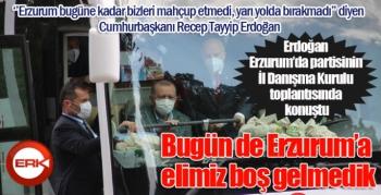 Cumhurbaşkanı Erdoğan: Erzurum bizleri mahcup etmedi, yarı yolda bırakmadı...
