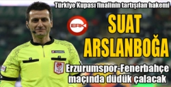 Kritik maçta Suat Arslanboğa düdük çalacak...
