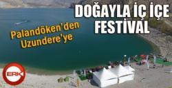 Palandöken'den Uzundere'ye doğayla iç içe festival