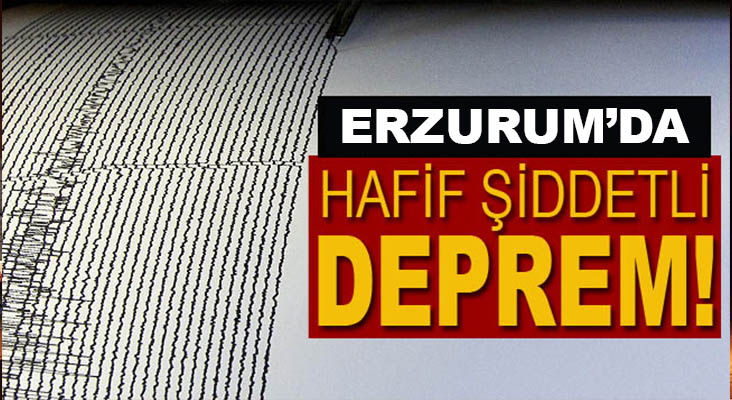 Köprüköy'de hafif şiddetli deprem