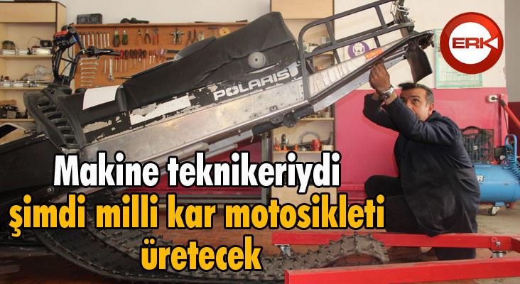 Makine teknikeriydi şimdi milli kar motosikleti üretecek