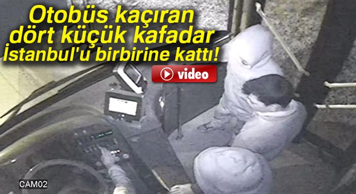 Otobüs kaçıran dört küçük kafadar İstanbul'u birbirine kattı