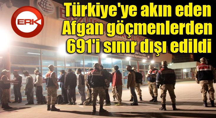 Türkiye'ye akın eden Afgan göçmenlerden 691'i sınır dışı edildi