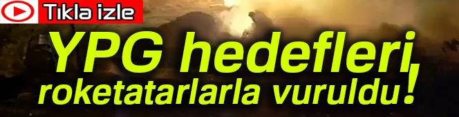 YPG hedefleri roketatarlarla vuruldu