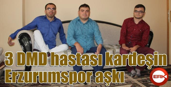 3 DMD hastası kardeşin Erzurumspor aşkı