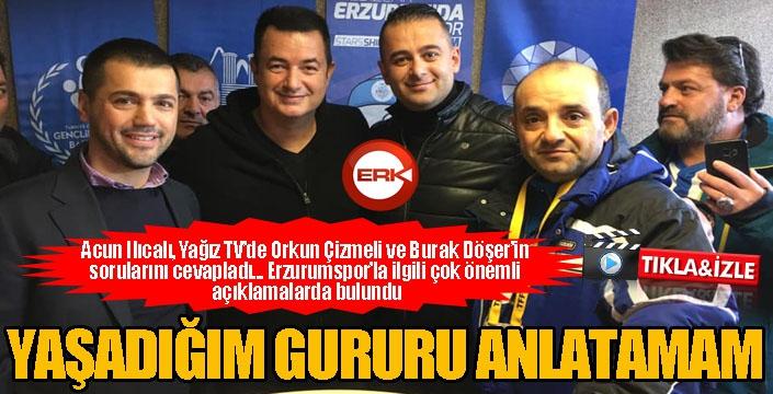 Acun Ilıcalı, Yağız TV'ye konuştu... Erzurumspor'la ilgili önemli açıklamalarda bulundu...