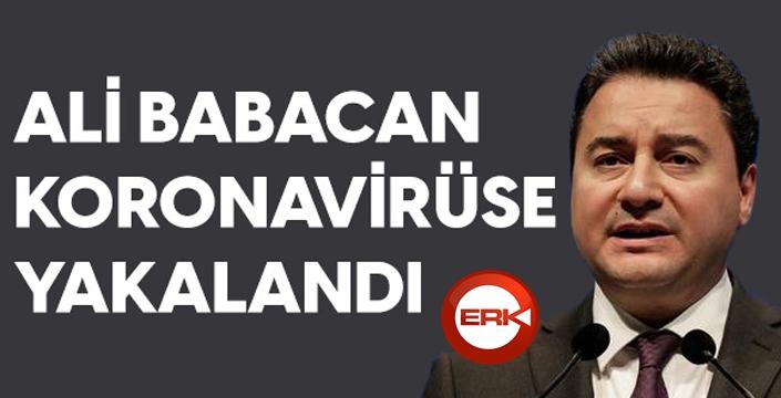 Ali Babacan'ın korona testi pozitif çıktı