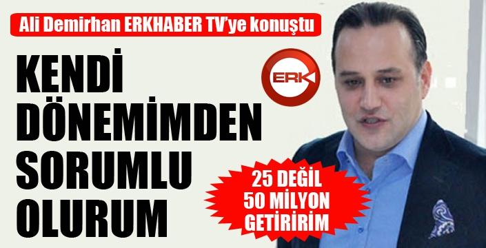 Ali Demirhan suskunluğunu ErkHaber TV'ye bozdu