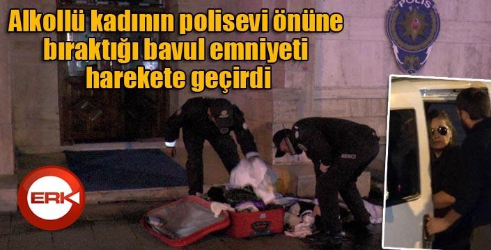 Alkollü kadının polisevi önüne bıraktığı bavul emniyeti harekete geçirdi