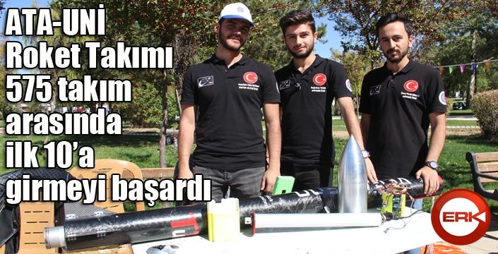 Atatürk Üniversitesi Roket Takımı, 575 takım arasında ilk 10'a girmeyi başardı
