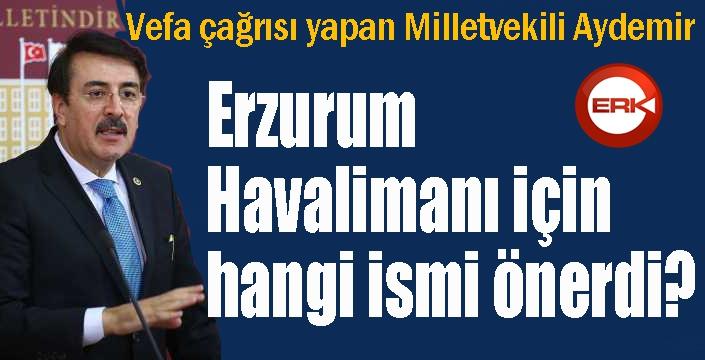 Aydemir'den Erzurum Havalimanına isim önerisi