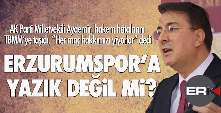 Aydemir, hakem hatalarına isyan etti: Erzurumspor'a yazık değil mi?