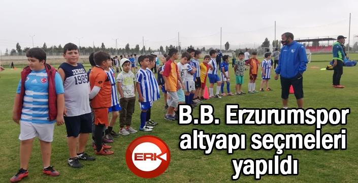 B.B. Erzurumspor altyapı seçmeleri yapıldı