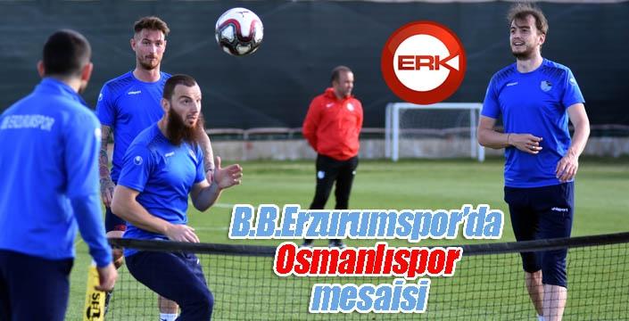 B.B.Erzurumspor'da Osmanlıspor mesaisi