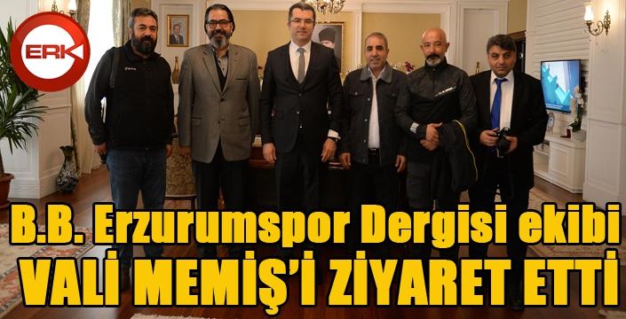B.B. Erzurumspor Dergisi ekibi Vali Memiş'i ziyaret etti