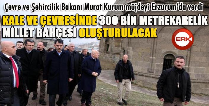 Bakan Kurum müjdeyi verdi: Erzurum'a