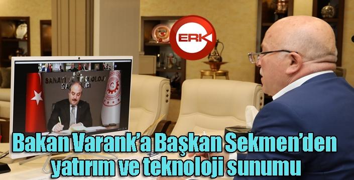 Bakan Varank'a Başkan Sekmen'den yatırım ve teknoloji sunumu