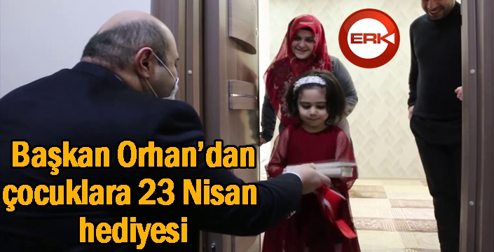 Başkan Orhan'dan çocuklara 23 Nisan hediyesi