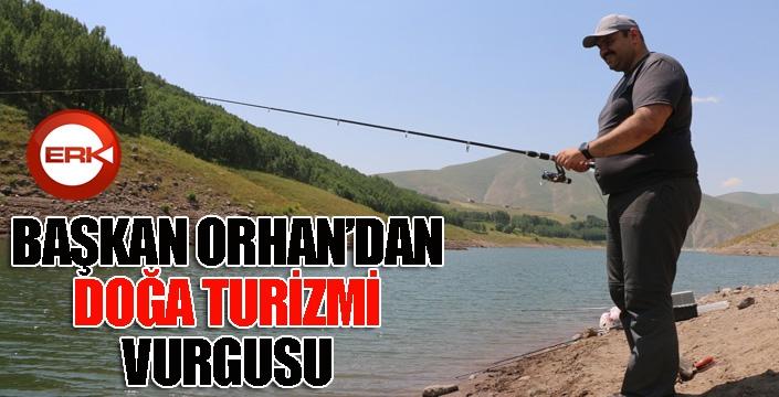 """Başkan Orhan: """"İlçemiz doğa turizminde keşfedilmeyi bekliyor"""""""