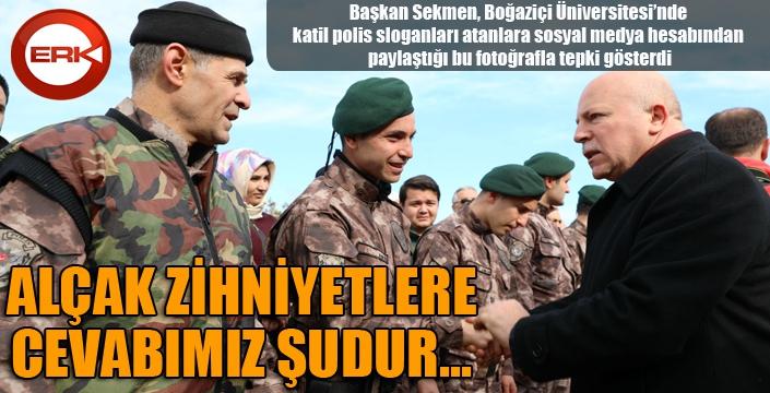 Başkan Sekmen'den polise destek...