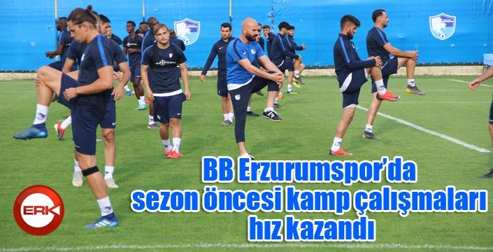 BB Erzurumspor'da sezon öncesi kamp çalışmaları hız kazandı