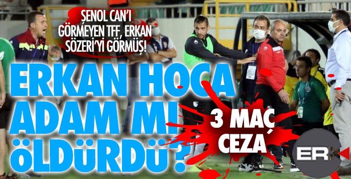 Cevap ver TFF; Erkan Sözeri adam mı öldürdü? 3 maç ceza nedir?