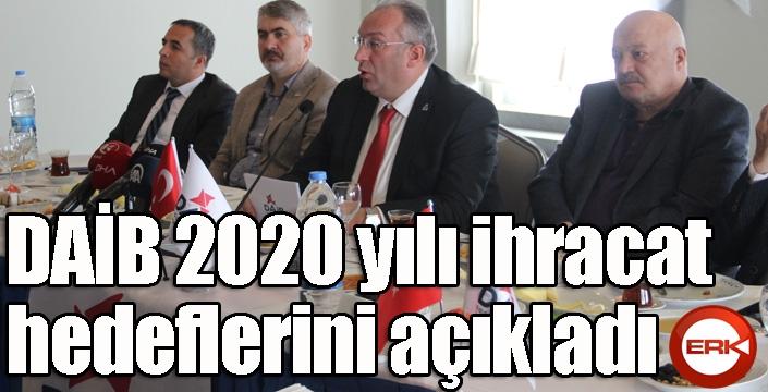 DAİB 2020 yılı ihracat hedeflerini açıkladı