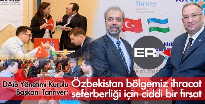 DAiB Başkanı Tanrıver: Özbekistan ihracat seferberliği için ciddi bir fırsat