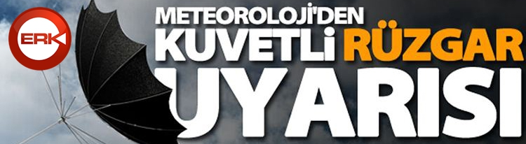 Doğu Anadolu Bölgesi'ne kuvvetli rüzgar uyarısı
