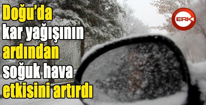 Doğu'da kar yağışının ardından soğuk hava etkisini artırdı