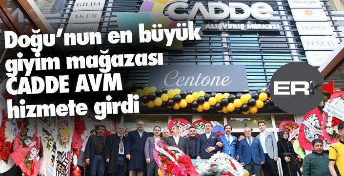 Doğu'nun en büyük giyim mağazası Cadde AVM açıldı